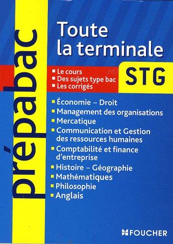 Toute la terminale STG par Frédéric Ginoux, Elisabeth Foutel, Nathalie Saidj, Jean Colrat