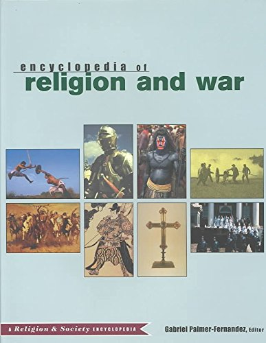 [(Encyclopedia of Religion and War)] [Edited by Gabriel Palmer-Fernandez] published on (January, 2004)