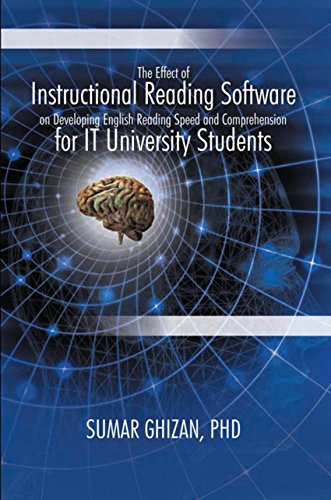 The Effect of Instructional Reading Software on Developing English Reading Speed and Comprehension for It University Students (English Edition)