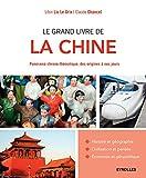 Le grand livre de la Chine: Panorama chrono-thématique, des origines à nos jours