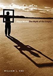 Playa Works: The Myth of the Empty (Environmental Arts & Humanities) by William L. Fox (2002-09-30)