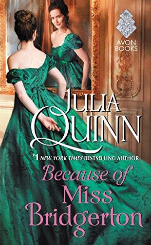 Because of Miss Bridgerton: A Bridgertons Prequel (Rokesbys Series Book 1) (English Edition)
