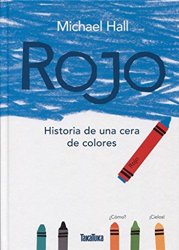 Rojo. Historia de una cera de colores por Michael Hall