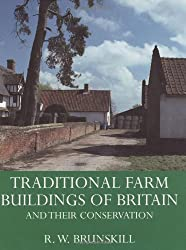 Traditional Farm Buildings Of Britain And their Conservation