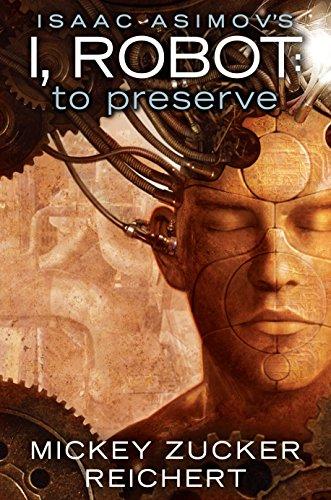Isaac Asimov's I, Robot: To Preserv