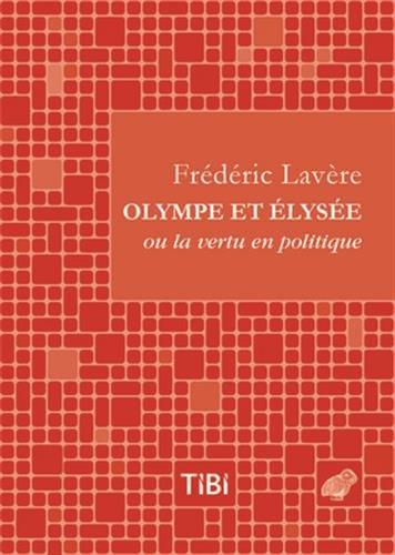 olympe-et-elysee-ou-la-vertu-en-politique-dialogue-satirique-et-versifie