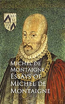 montaigne essays french english Project gutenberg's the essays of montaigne language: english a library edition of the essays of montaigne this great french writer.