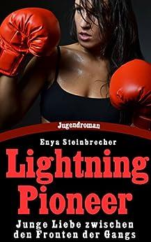 Lightning Pioneer - Junge Liebe zwischen den Fronten der Gangs (German Edition) by [Steinbrecher, Enya]