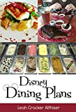 Disney Dining Plan 2019: Tips & Tricks for Making the Most of the Dining Plans at Walt Disney World (English Edition)