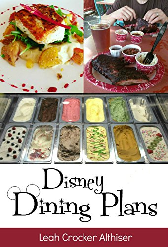 Disney Dining Plan 2018: Tips & Tricks for Making the Most of the Dining Plans at Walt Disney World (English Edition)