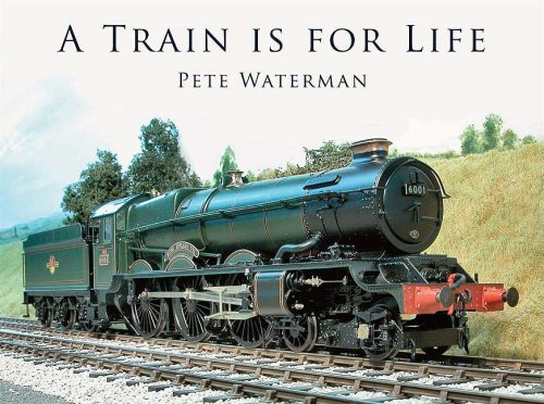 A Train is for Life por Pete Waterman