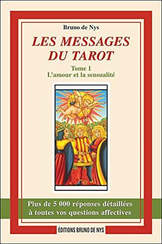 Les Messages du Tarot - Tome 1 - l'Amour et la Sensualite par Bruno de Nys