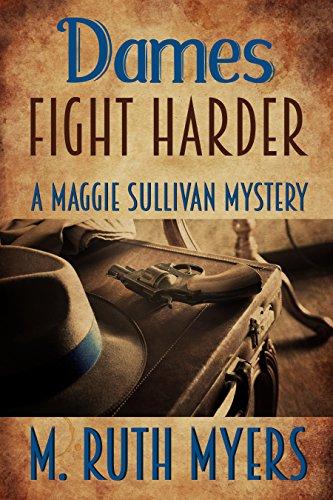 Dames Fight Harder (Maggie Sullivan mysteries Book 6) (English Edition)