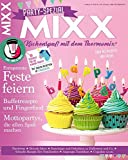 Sonderheft MIXX: Party-Spezial: Küchenspaß mit dem Thermomix®