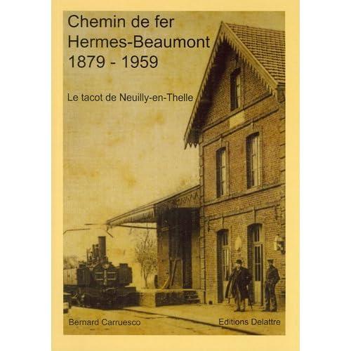 Chemin de Fer Hermes - Beaumont 1879 - 1959 - le Tacot de Neuilly en Thelle