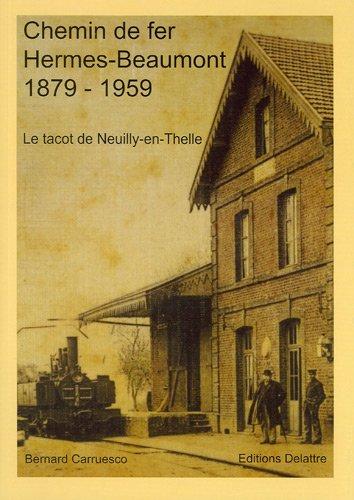 Chemin de Fer Hermes - Beaumont 1879-1959 - le Tacot de Neuilly en Thelle