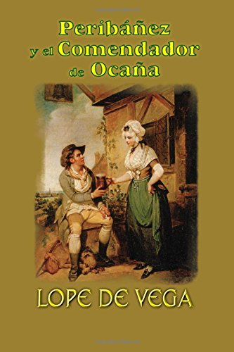Peribáñez y el comendador de Ocaña por Lope de Vega