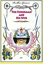 The Fisherman and His Wife by Brothers Grimm (2016-02-04)