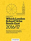 Which London School? & the South-East 2016/17 Independent Schools guide