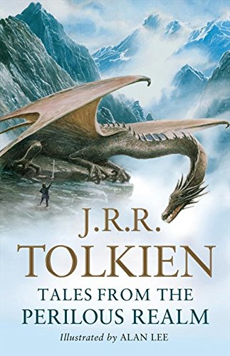Tales from the Perilous Realm. by J.R.R. Tolkien: Roverandom and Other Classic Faery Stories