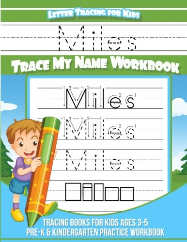 Miles Letter Tracing for Kids Trace my Name Workbook: Tracing Books for Kids ages 3 - 5 Pre-K & Kindergarten Practice Workbook: Volume 1 (Personalized Children's Trace Name Books)