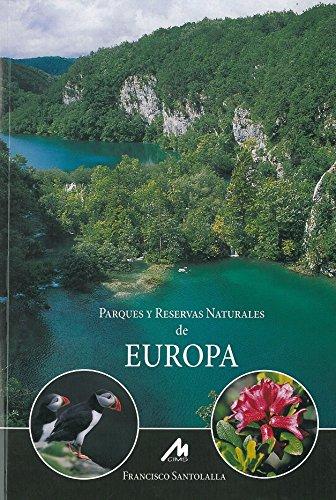 Parques y reservas naturales de Europa por FRANCISCO SANTOLALLA FRAGERO