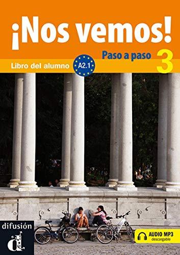 ¡Nos vemos! Paso a paso 3. Nivel A2.1. Libro del alumno y cuaderno de ejercicios + CD (Ele - Texto Español) por Eva María Lloret Ivorra