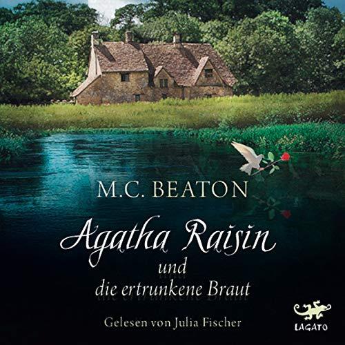 Agatha Raisin und die ertrunkene Braut: Agatha Raisin 12