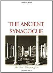 The Ancient Synagogue: The First Thousand Years by Lee Levine (2000-03-01)