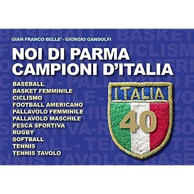 Noi Di Parma Campioni D'italia