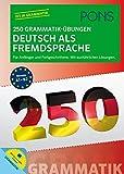 PONS 250 Grammatik-Übungen Deutsch: Für Anfänger und Fortgeschrittene. Mit ausführlichen Lösungen.