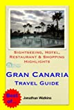 Gran Canaria (Canary Islands, Spain) Travel Guide - Sightseeing, Hotel, Restaurant & Shopping Highlights (Illustrated) (English Edition)