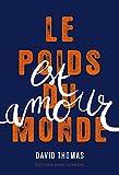 Telecharger Livres Le poids du monde est amour (PDF,EPUB,MOBI) gratuits en Francaise