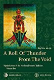 A Roll Of Thunder From The Void: Vajrakila texts of the Northern Treasures Tradition Volume Two (edition khordong)