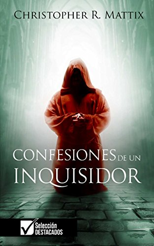 Confesiones de un Inquisidor por Christopher R. Mattix