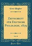 Zeitschrift für Deutsche Philologie, 1879, Vol. 10 (Classic Reprint)