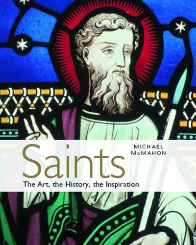 Saints: The Art, the History, the Inspiration by Michael McMahon (2006-03-01)