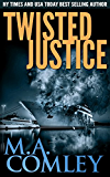 Twisted Justice: A combined investigation. DI Lorne Warner and DI Sally Parker (Justice series Book 13) (English Edition)