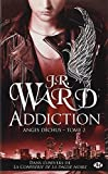 ANGES D?CHUS T.02 : ADDICTION by J.R. WARD