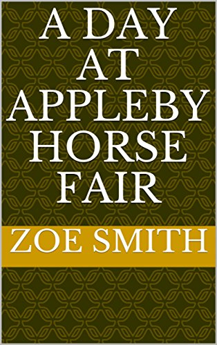 Zoe Smith - A Day at Appleby Horse Fair: An Easy Read book for Adults