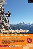 Klettersteigführer Dolomiten - Südtirol ? Gardasee: Alle lohnenden Klettersteige in den Dolomiten, in Südtirol, am Gardasee und in der Brenta - mit DVD-ROM - Axel Jentzsch-Rabl, Andreas Jentzsch, Dieter Wissekal