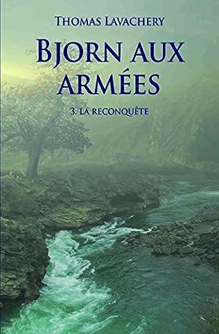 Bjorn aux armées, Tome 3 : La reconquête