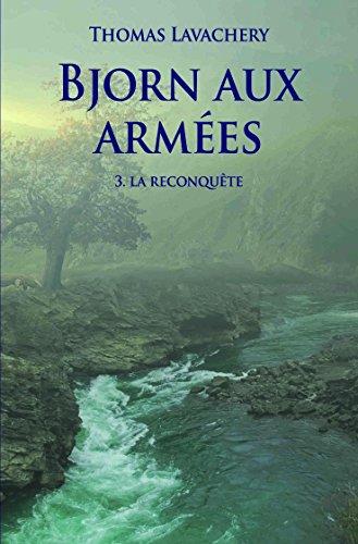 Bjorn aux armées (t. 03) : La reconquête
