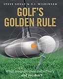 Golf's Golden Rule by Steve Gould, D.J. Wilkinson