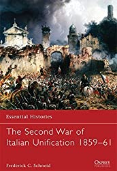 The Second War of Italian Unification 1859-61 (Essential Histories) by Frederick C. Schneid (2012-06-19)