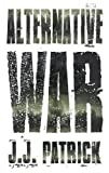 Alternative War: Unabridged