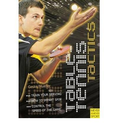 [(Table Tennis Tactics)] [ By (author) Klaus M. Geske, By (author) Jens Mueller ] [April, 2010] par Klaus M. Geske