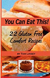 You Can Eat This! 22 Gluten Free Comfort Foods