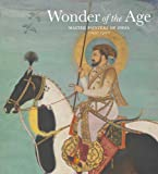 Wonder of the Age: Master Painters of India, 1100-1900