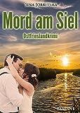 Mord am Siel. Ostfrieslandkrimi (Köhler und Wolter ermitteln 1) von Sina Jorritsma